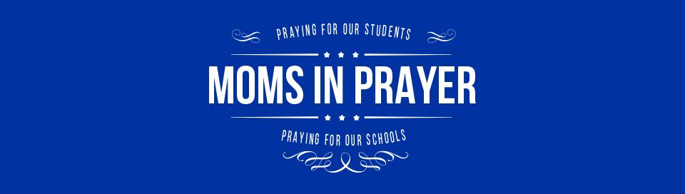 Moms in Prayer - Monte Vista Christian School